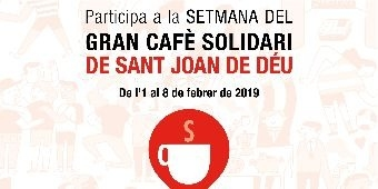 Participate in the week of Sant Joan de Déu GREAT SOLIDARITY COFFEE